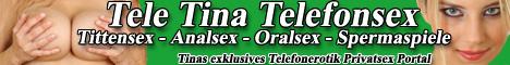 Tele Tina Telefonsex - Privater Telefonsex mit geilen Telefon Girls